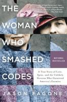 The Women Who Smashed Codes: A True Story of Love, Spies, and the Unlikely Heroine Who Outwitted America's Enemies