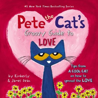 cover of Pete the Cat and His Groovy Guide to Love