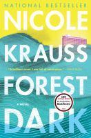 Forest Dark : A Novel by Krauss, Nicole © 2017 (Added: 9/12/17)