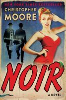 Noir : A Novel by Moore, Christopher © 2018 (Added: 4/23/18)