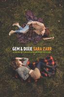 Gem & Dixie by Zarr, Sara © 2017 (Added: 4/17/17)