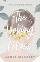 The Looking Glass by McNally, Janet (Janet M.) © 2018 (Added: 10/8/18)