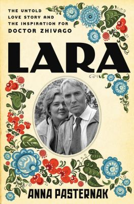 cover of Lara: The Untold Love Story that Inspired Doctor Zhivago