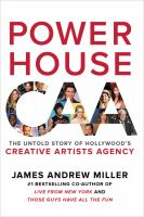 Powerhouse : The Untold Story Of Hollywood's Creative Artists Agency by Miller, James A. (James Andrew) © 2016 (Added: 9/9/16)