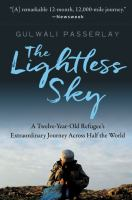 The Lightless Sky : A Twelve-year-old Refugee's Extraordinary Journey Across Half The World by Passarlay, Gulwali © 2017 (Added: 4/14/17)