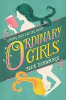 Ordinary Girls by Thornburgh, Blair © 2019 (Added: 7/16/19)