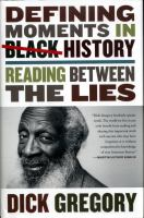 Cover Art for Defining Moments in Black History: Reading Between the Lies