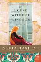 A House Without Windows by Hashimi, Nadia © 2016 (Added: 8/18/16)