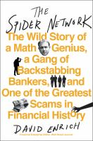 The Spider Network : The Wild Story Of A Math Genius, A Gang Of Backstabbing Bankers, And One Of The Greatest Scams In Financial History by Enrich, David © 2017 (Added: 5/17/17)