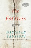 The Fortress : A Love Story by Trussoni, Danielle © 2016 (Added: 11/28/16)