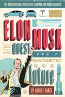Elon Musk and the quest for a fantastic future / Young Readers' Edition