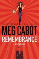 Remembrance : A Mediator Novel by Cabot, Meg © 2016 (Added: 2/4/16)