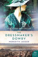 The Dressmaker's Dowry by Jaeger, Meredith © 2017 (Added: 2/15/17)