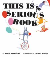 This+is+a+serious+book by Parachini, Jodie © 2016 (Added: 1/5/17)