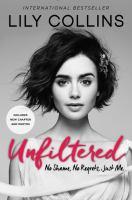Unfiltered : no shame, no regrets, just me