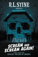 Scream+and+scream+again++spooky+stories+from+mystery+writers+of+america by Stine, R. L., editor, writer of introduction © 2018 (Added: 7/11/19)