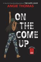 On The Come Up by Thomas, Angie © 2019 (Added: 2/13/19)