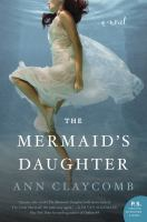 The Mermaid's Daughter by Claycomb, Ann © 2017 (Added: 3/9/17)