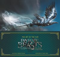Fantastic Beasts And Where To Find Them : The Art Of The Film by Power, Dermot © 2016 (Added: 3/8/17)