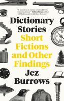 Dictionary Stories : Short Fictions And Other Findings by Burrows, Jez © 2018 (Added: 5/10/18)