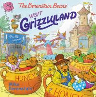 The+berenstain+bears+visit+grizzlyland by Berenstain, Mike © 2018 (Added: 7/9/18)