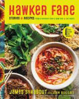 Hawker Fare : Stories & Recipes From A Refugee Chef's Isan Thai & Lao Roots by Syhabout, James © 2018 (Added: 2/7/18)