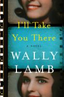 I'll Take You There : A Novel by Lamb, Wally © 2016 (Added: 11/30/16)