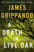 A Death In Live Oak : A Jack Swyteck Novel by Grippando, James © 2018 (Added: 2/6/18)