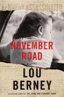 November Road : A Novel by Berney, Louis © 2018 (Added: 10/15/18)
