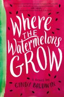 Where+the+watermelons+grow by Baldwin, Cindy © 2018 (Added: 7/9/18)