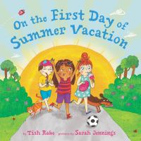On+the+first+day+of+summer+vacation by Rabe, Tish © 2019 (Added: 6/28/19)