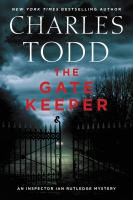 The Gate Keeper : An Inspector Ian Rutledge Mystery by Todd, Charles © 2018 (Added: 2/6/18)