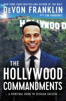 The Hollywood Commandments : A Spiritual Guide To Secular Success by Franklin, DeVon © 2017 (Added: 4/12/18)