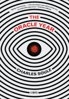 The Oracle Year : A Novel by Soule, Charles © 2018 (Added: 6/11/18)