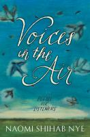 Voices In The Air : Poems For Listeners by Nye, Naomi Shihab © 2018 (Added: 8/8/18)