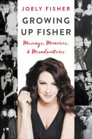Book cover of Growing Up Fisher: Musings, Memories, and Misadventures