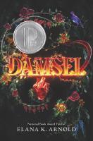 Damsel by Arnold, Elana K. © 2018 (Added: 10/3/18)