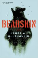 Bearskin by McLaughlin, James A. © 2018 (Added: 6/12/18)
