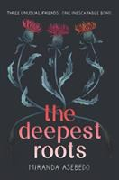 The Deepest Roots by Asebedo, Miranda © 2018 (Added: 9/27/18)