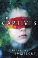 The Captives : A Novel by Immergut, Debra Jo © 2018 (Added: 6/8/18)