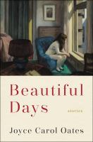 Beautiful Days : Stories by Oates, Joyce Carol © 2018 (Added: 2/6/18)