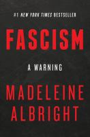 Fascism : A Warning by Albright, Madeleine Korbel © 2018 (Added: 4/24/18)