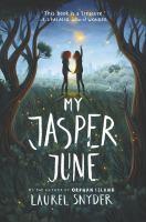 My+jasper+june by Snyder, Laurel © 2019 (Added: 10/12/19)