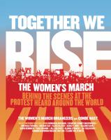 Together We Rise: The Women's March: Behind the Scenes at the Protest Heard Round the World