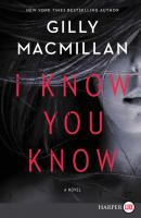 I Know You Know by Gilly Macmillan (book cover)
