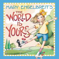 The+world+is+yours by Engelbreit, Mary © 2019 (Added: 6/28/19)
