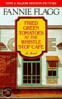 Cover art for Fried Green Tomatoes at the Whistle Stop Cafe