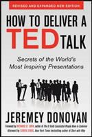 How to deliver a TED talk : secrets of the world's most inspiring presentations