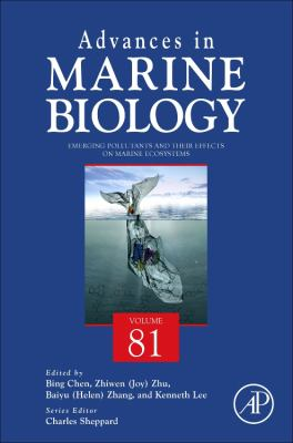 Emerging Pollutants and Their Effects on Marine Ecosystems / edited by Bing Chen, Baiyu (Helen) Zhang, Zhiwen (Joy) Zhu, Kenneth Lee