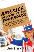America, Welcome to the Poorhouse     by Jane White